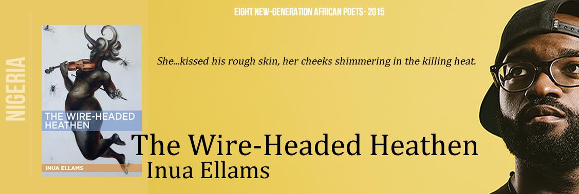 Inua Ellam- The Wire-Headed Heathen