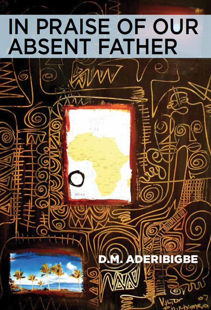 <h3>In Praise of Our Absent Father | D.M. Aderibigbe</h3>