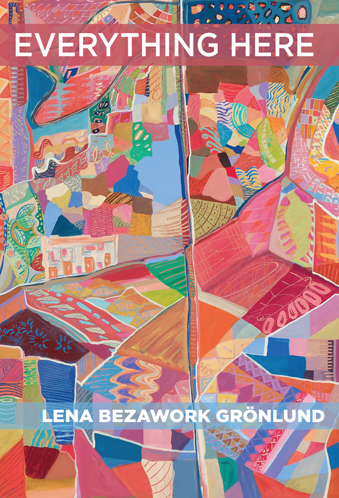 <h3> Everything Here | Lena Bezawork Grönlund</h3>