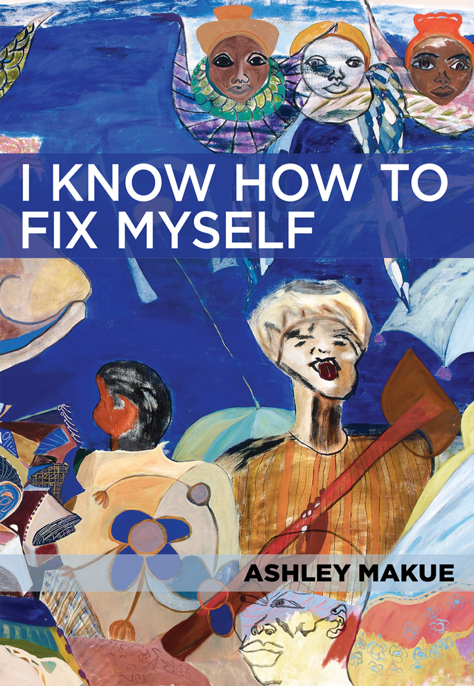 <h3> I Know How to Fix Myself | Ashley Makue</h3>
