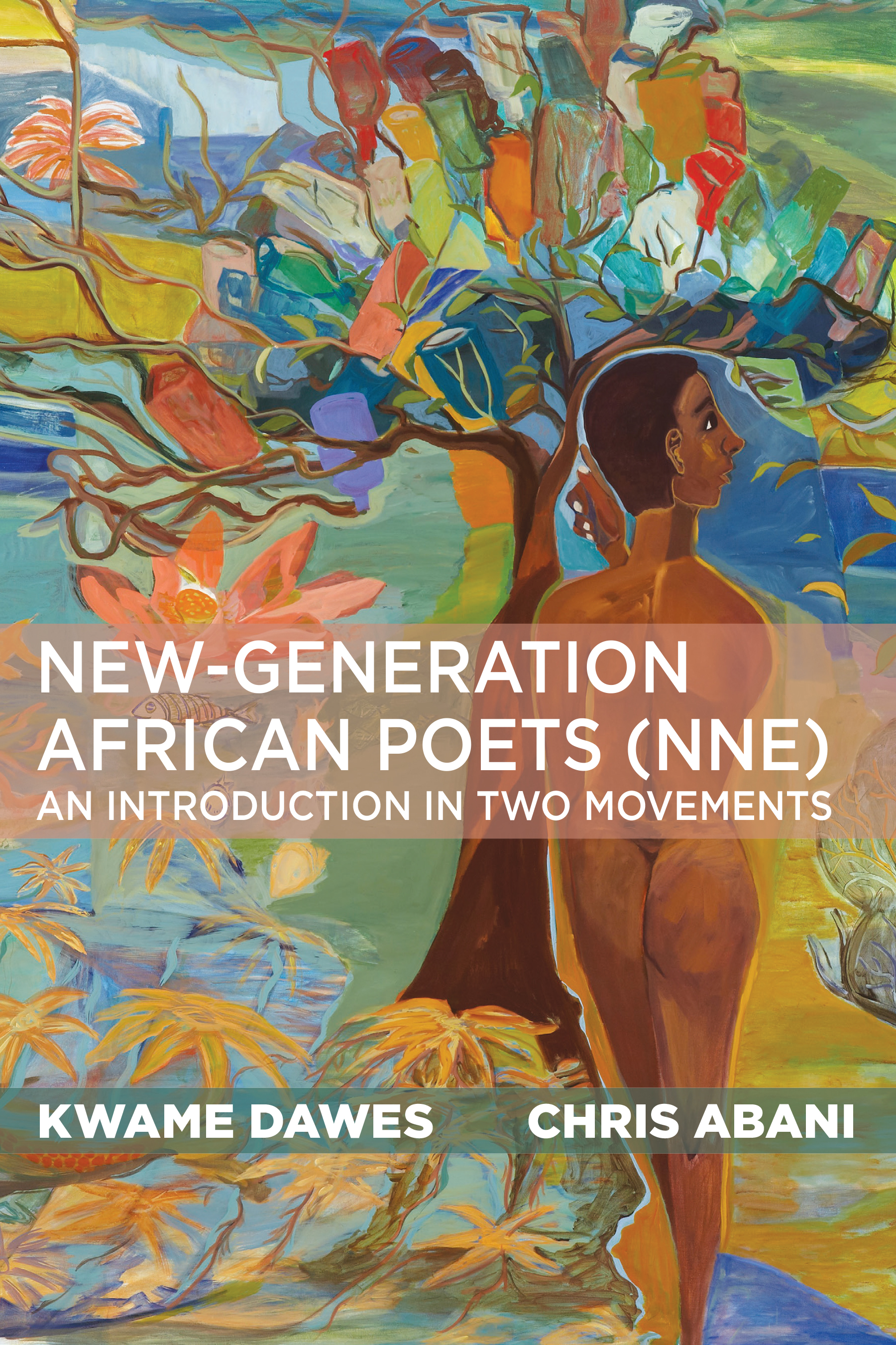 <h3> New-Generation African Poets (NNE): An Introduction in Two Movements | Kwame Dawes and Chris Abani</h3>